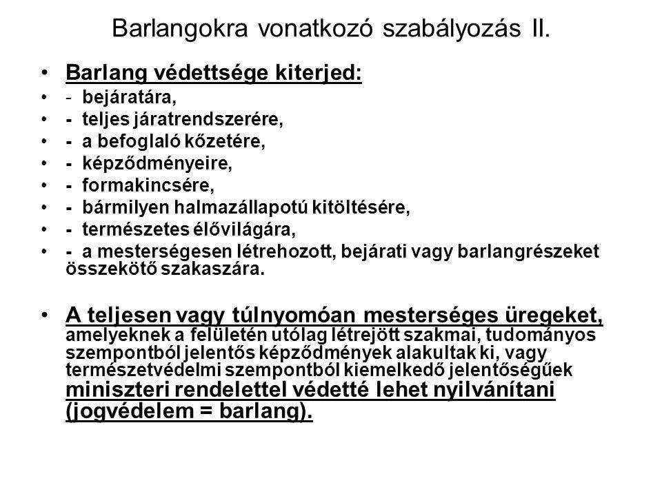 Barlangokra vonatkozó szabályozás II.