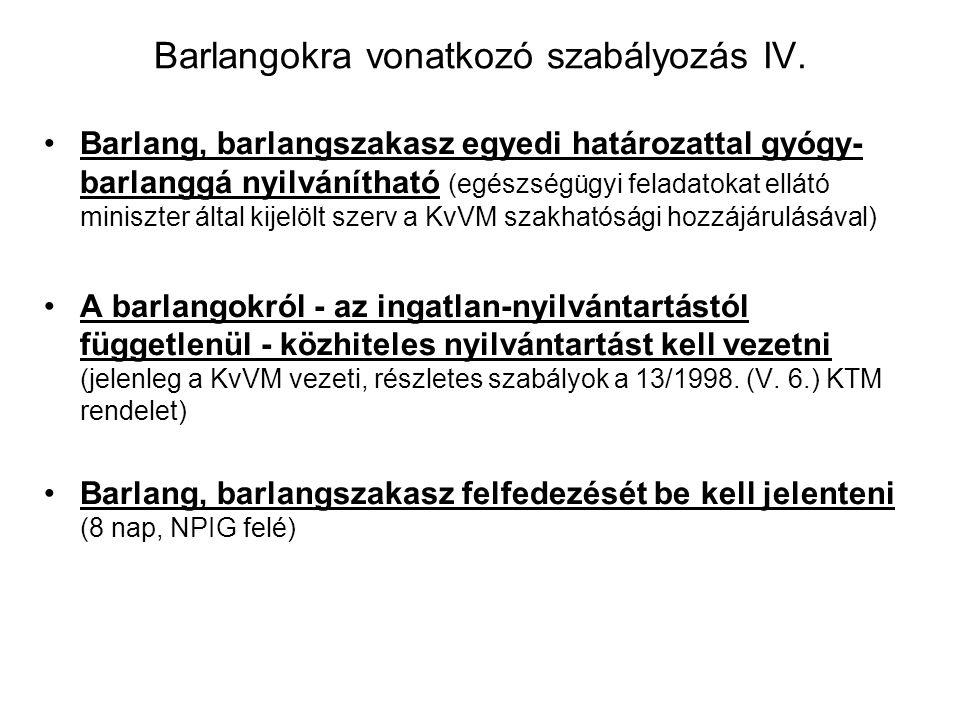 Barlangokra vonatkozó szabályozás IV.
