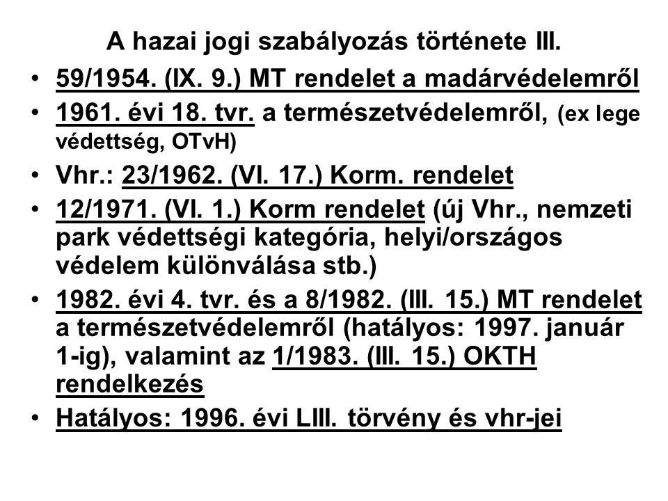 A hazai jogi szabályozás története III.