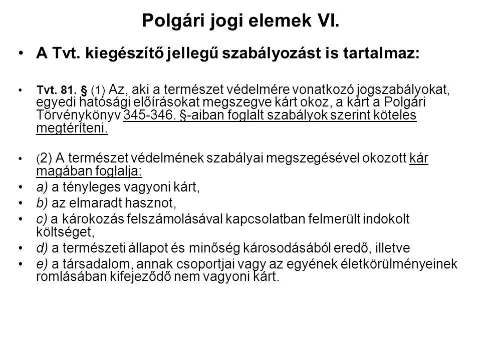 Polgári jogi elemek VI. A Tvt. kiegészítő jellegű szabályozást is tartalmaz: