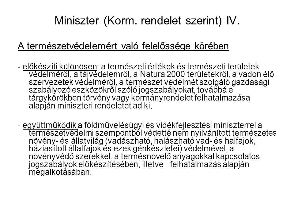 Miniszter (Korm. rendelet szerint) IV.