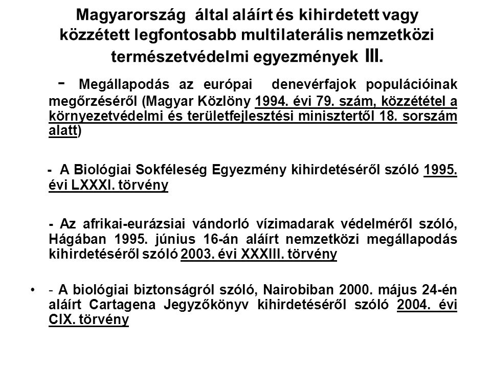 Magyarország által aláírt és kihirdetett vagy közzétett legfontosabb multilaterális nemzetközi természetvédelmi egyezmények III.
