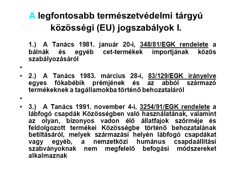 A legfontosabb természetvédelmi tárgyú közösségi (EU) jogszabályok I.