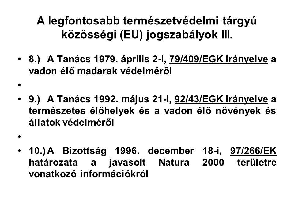 A legfontosabb természetvédelmi tárgyú közösségi (EU) jogszabályok III.