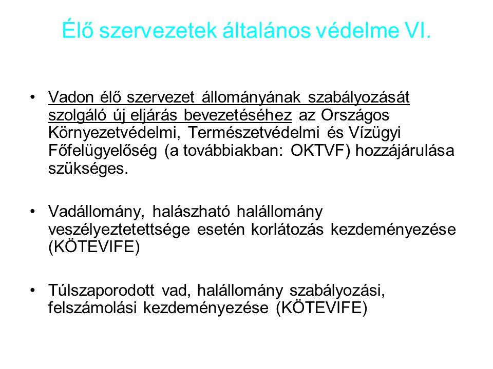 Élő szervezetek általános védelme VI.