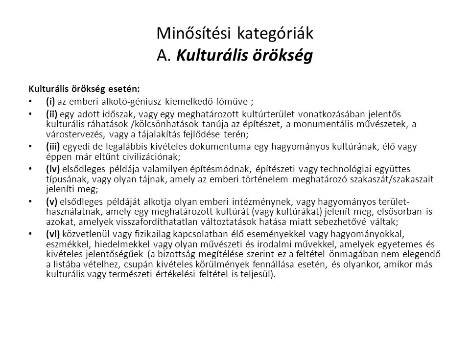 Minősítési kategóriák A. Kulturális örökség