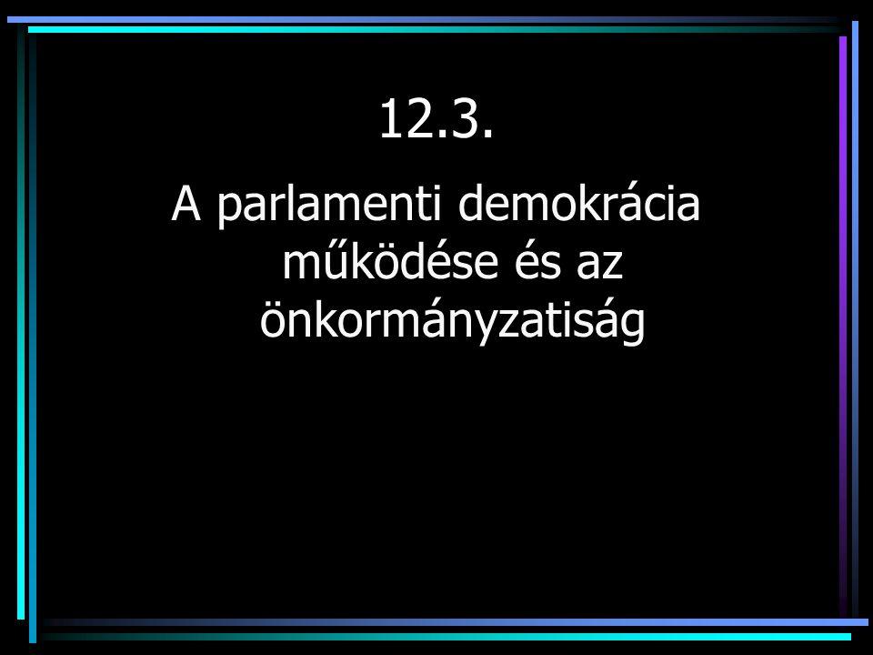 A parlamenti demokrácia működése és az önkormányzatiság