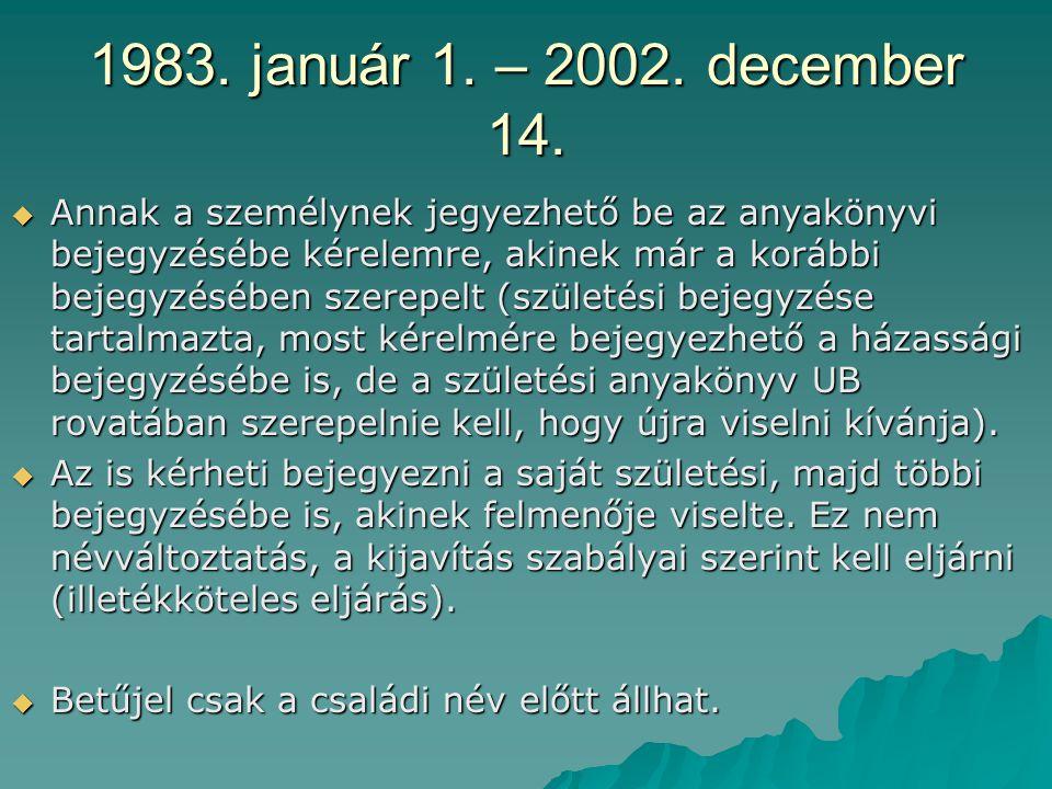 1983. január 1. – 2002. december 14.