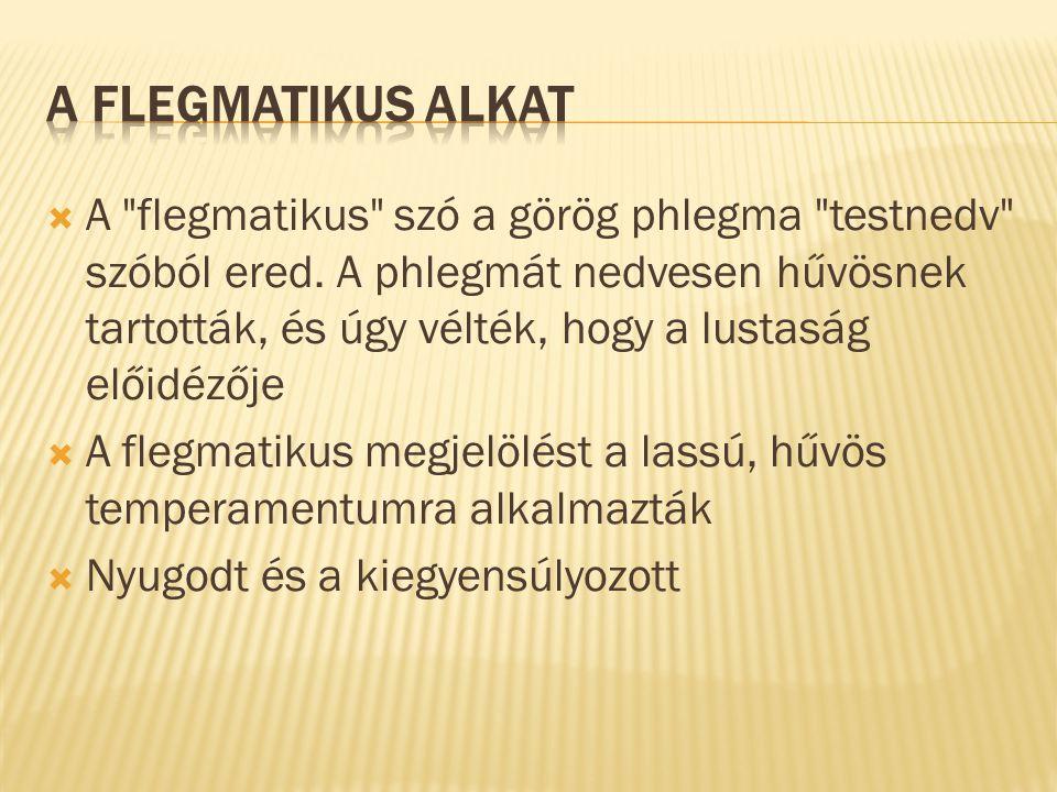 A FLEGMATIKUS ALKAT