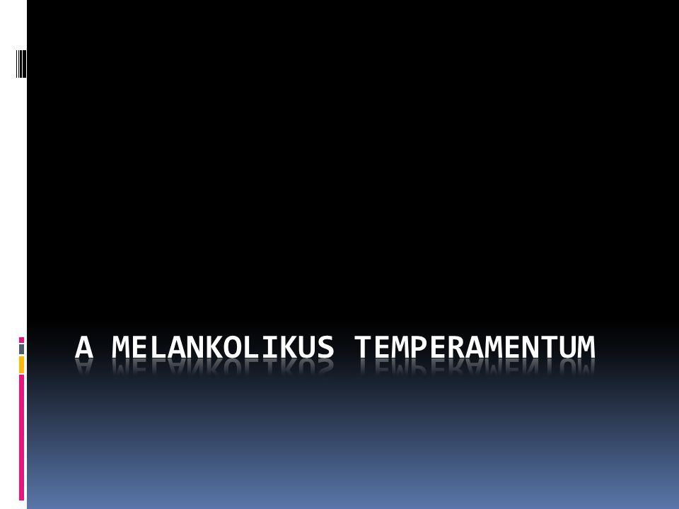 A melankolikus temperamentum