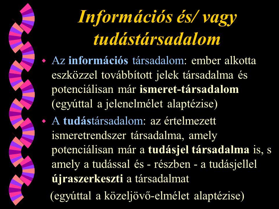 Információs és/ vagy tudástársadalom