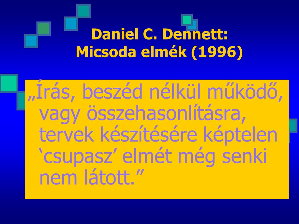 Daniel C. Dennett: Micsoda elmék (1996)