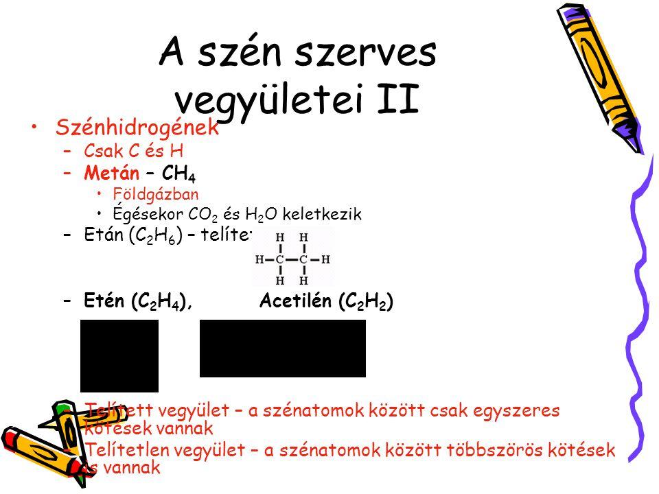 A szén szerves vegyületei II