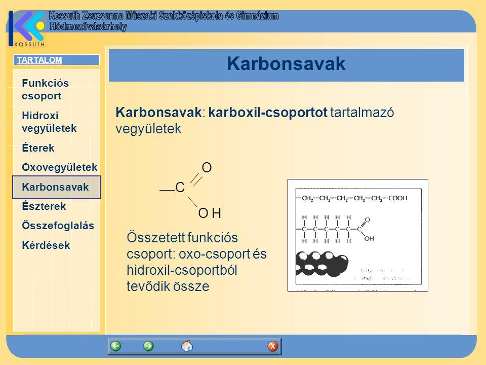 Karbonsavak: karboxil-csoportot tartalmazó vegyületek O