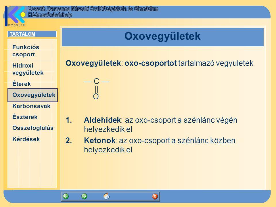 Oxovegyületek Oxovegyületek: oxo-csoportot tartalmazó vegyületek — C —