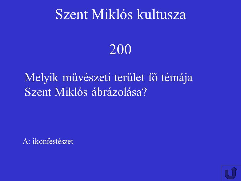 Szent Miklós kultusza 200 Melyik művészeti terület fő témája Szent Miklós ábrázolása.
