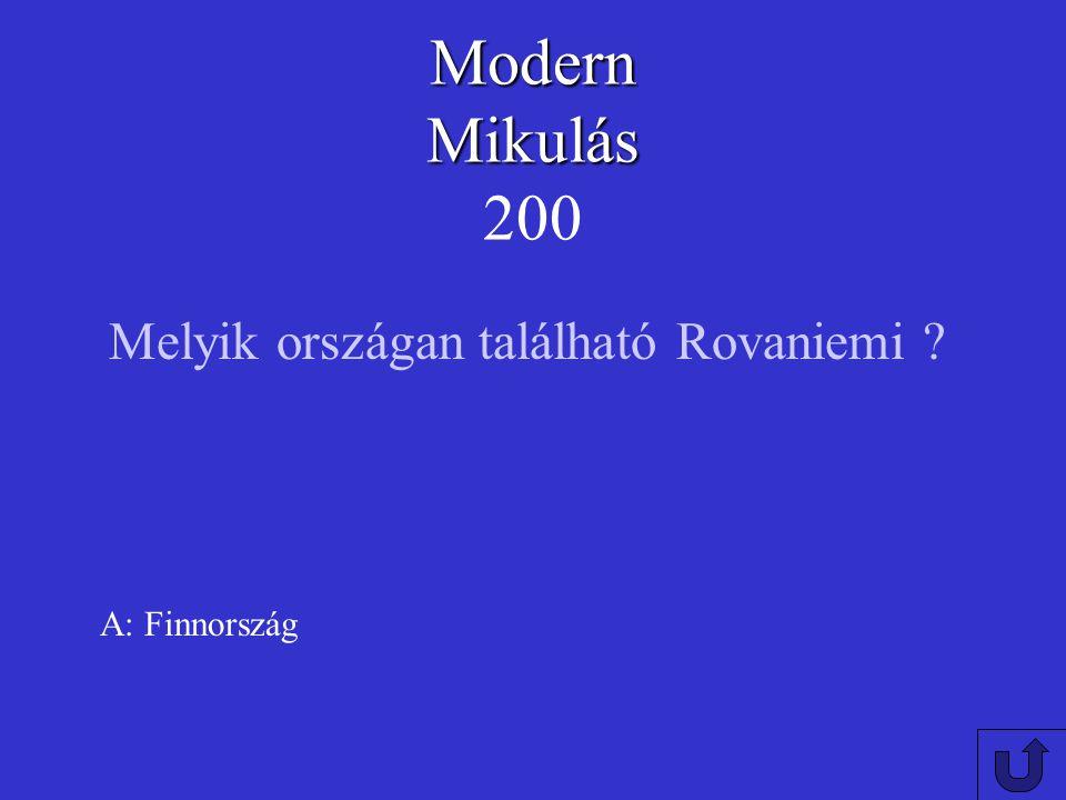 Modern Mikulás 200 Melyik országan található Rovaniemi A: Finnország