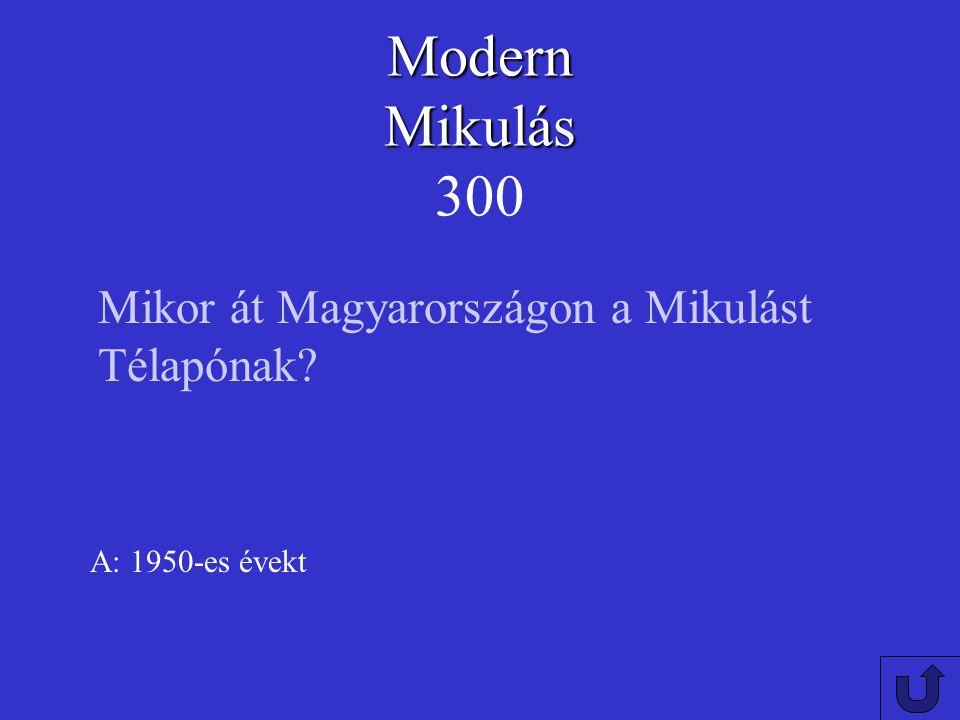 Modern Mikulás 300 Mikor át Magyarországon a Mikulást Télapónak