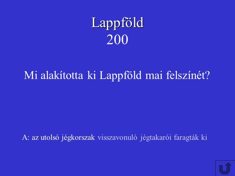 Lappföld 200 Mi alakította ki Lappföld mai felszínét