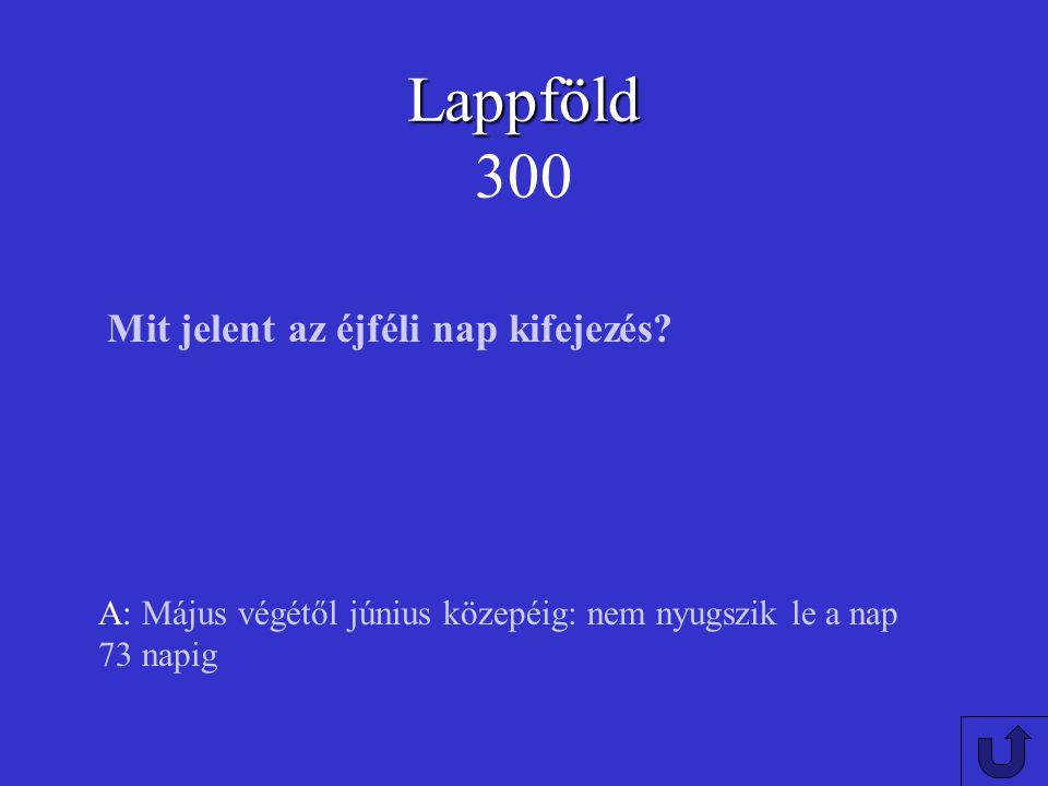 Lappföld 300 Mit jelent az éjféli nap kifejezés