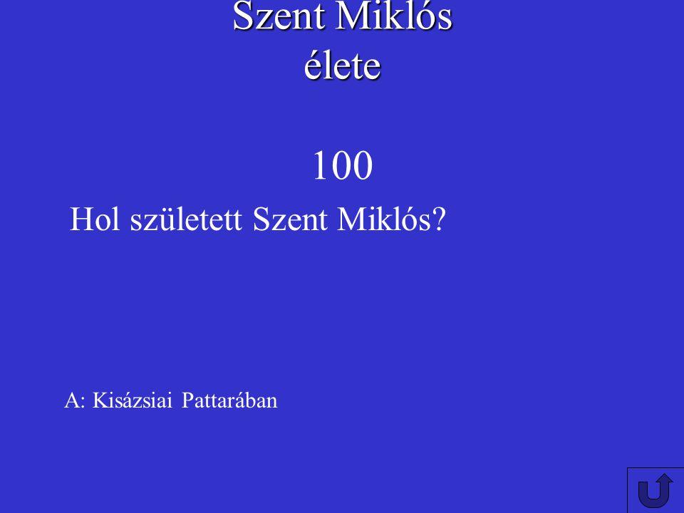 Szent Miklós élete 100 Hol született Szent Miklós