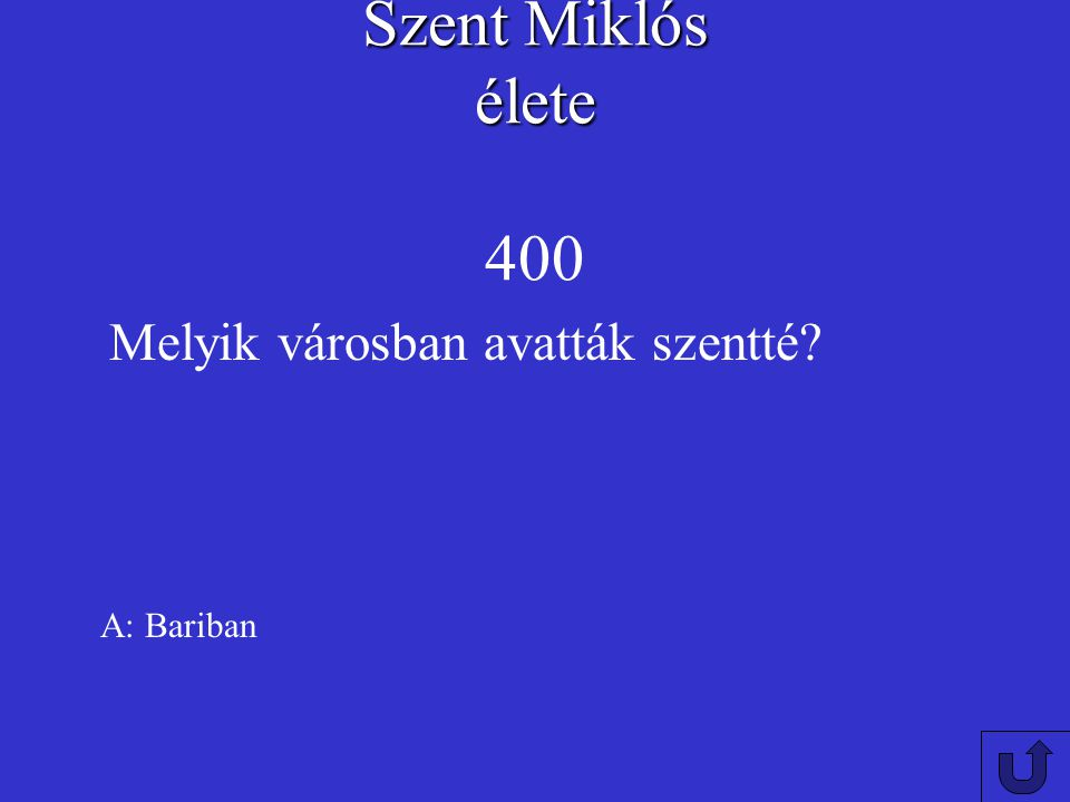 Szent Miklós élete 400 Melyik városban avatták szentté A: Bariban