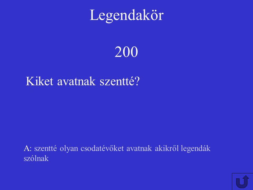 Legendakör 200 Kiket avatnak szentté