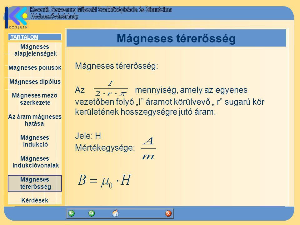 Mágneses térerősség Mágneses térerősség: