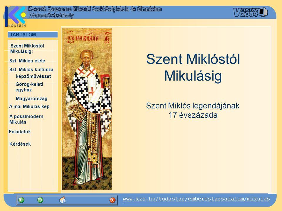 Szent Miklóstól Mikulásig Szent Miklós legendájának 17 évszázada