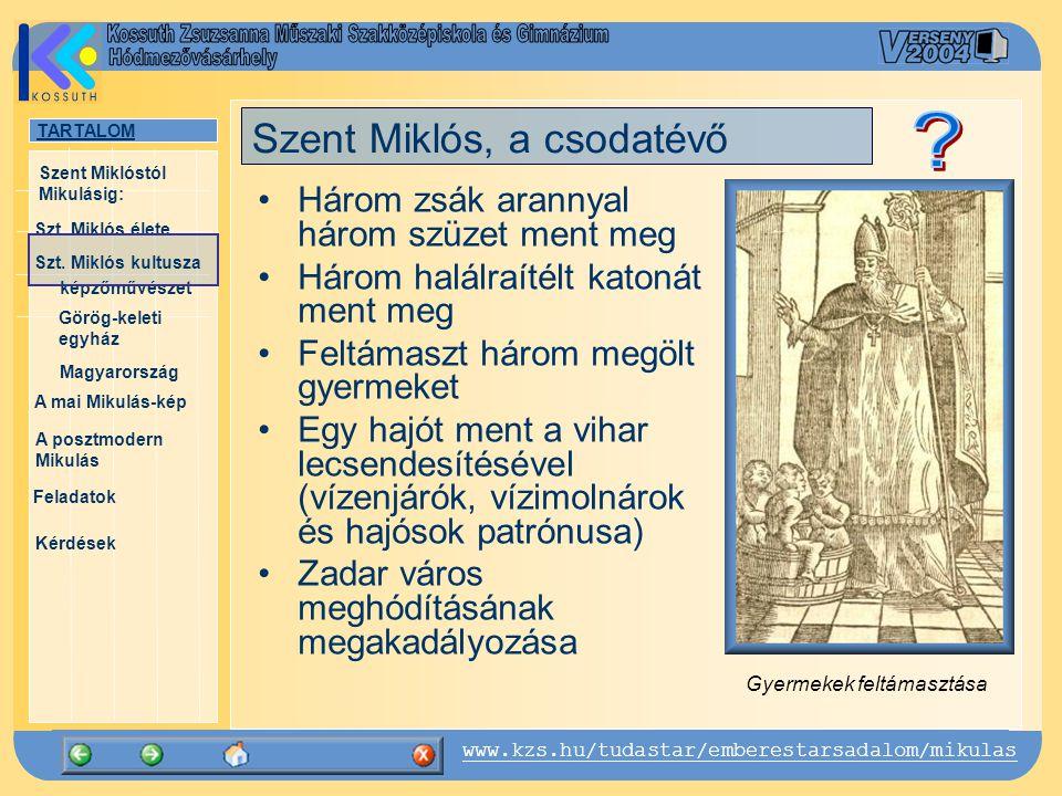 Szent Miklós, a csodatévő Három zsák arannyal három szüzet ment meg