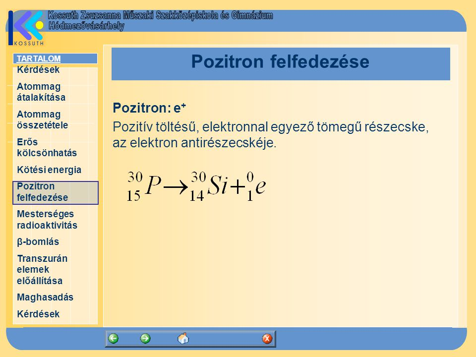 Pozitron felfedezése Pozitron: e+