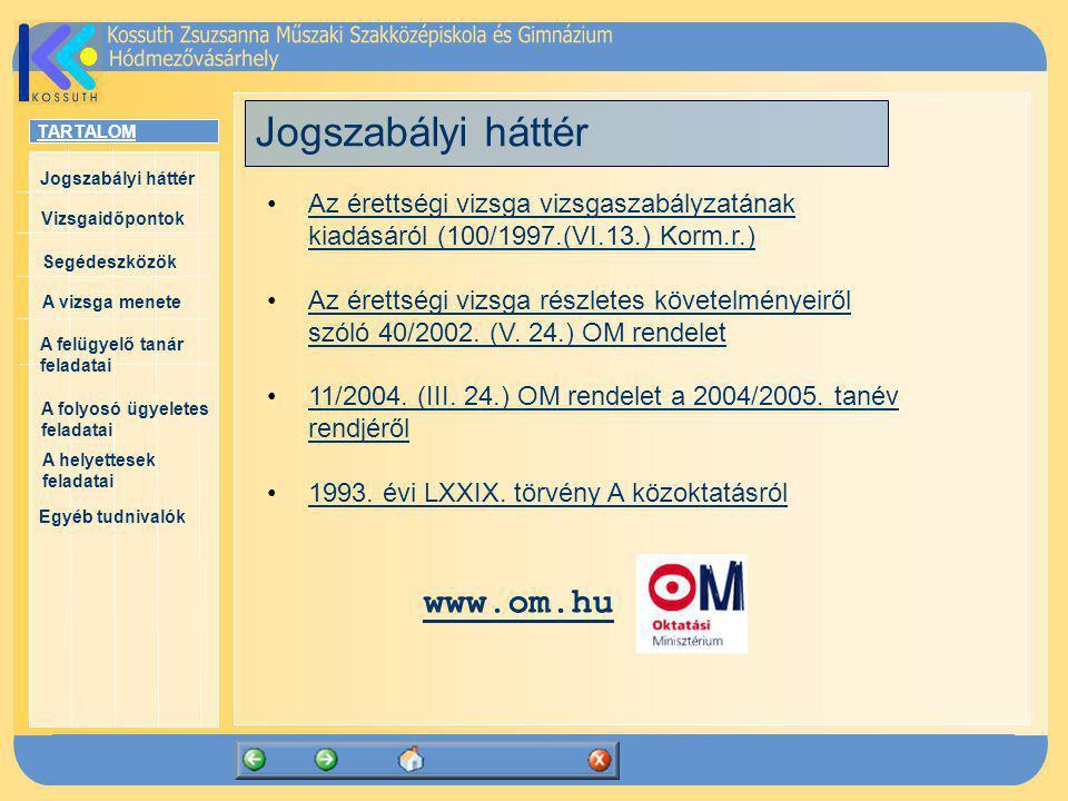 Jogszabályi háttér www.om.hu