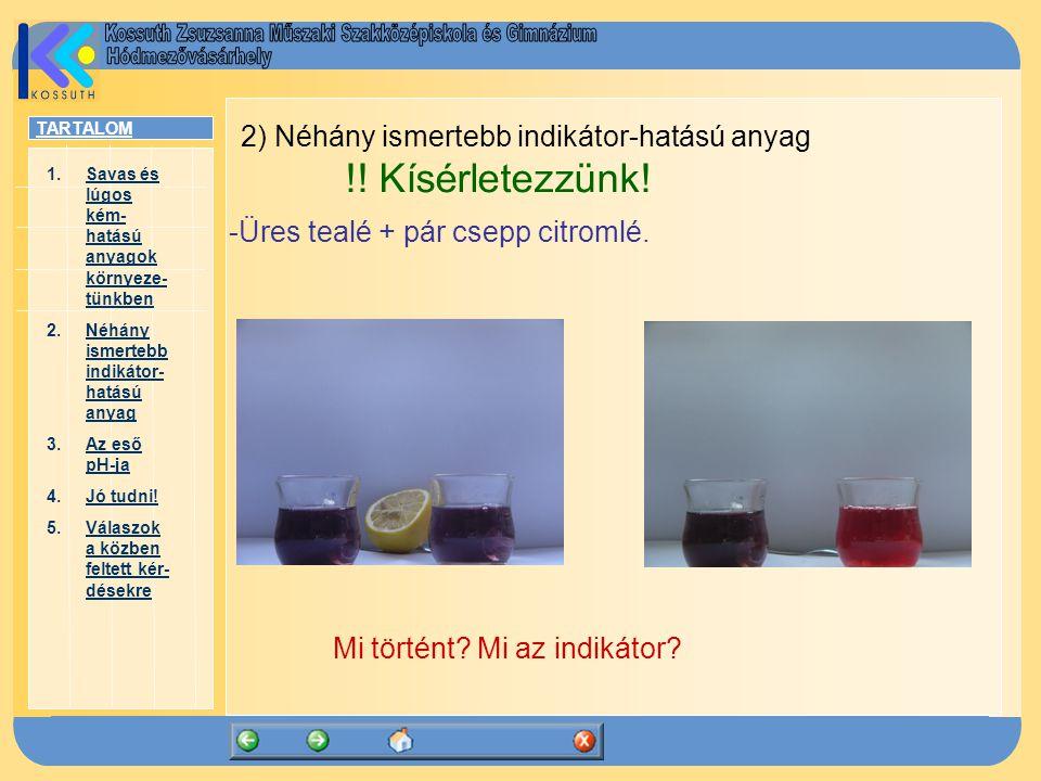2) Néhány ismertebb indikátor-hatású anyag