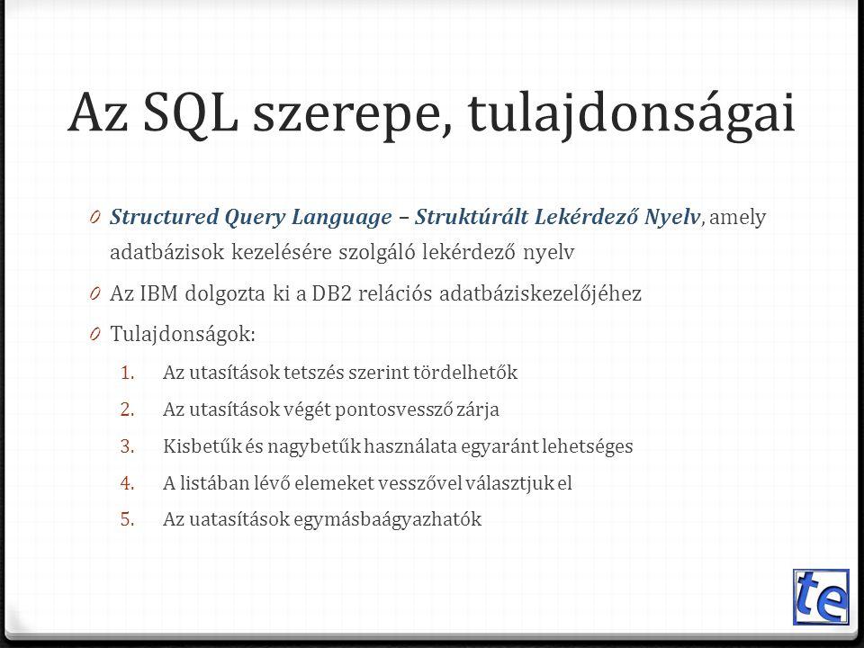 Az SQL szerepe, tulajdonságai