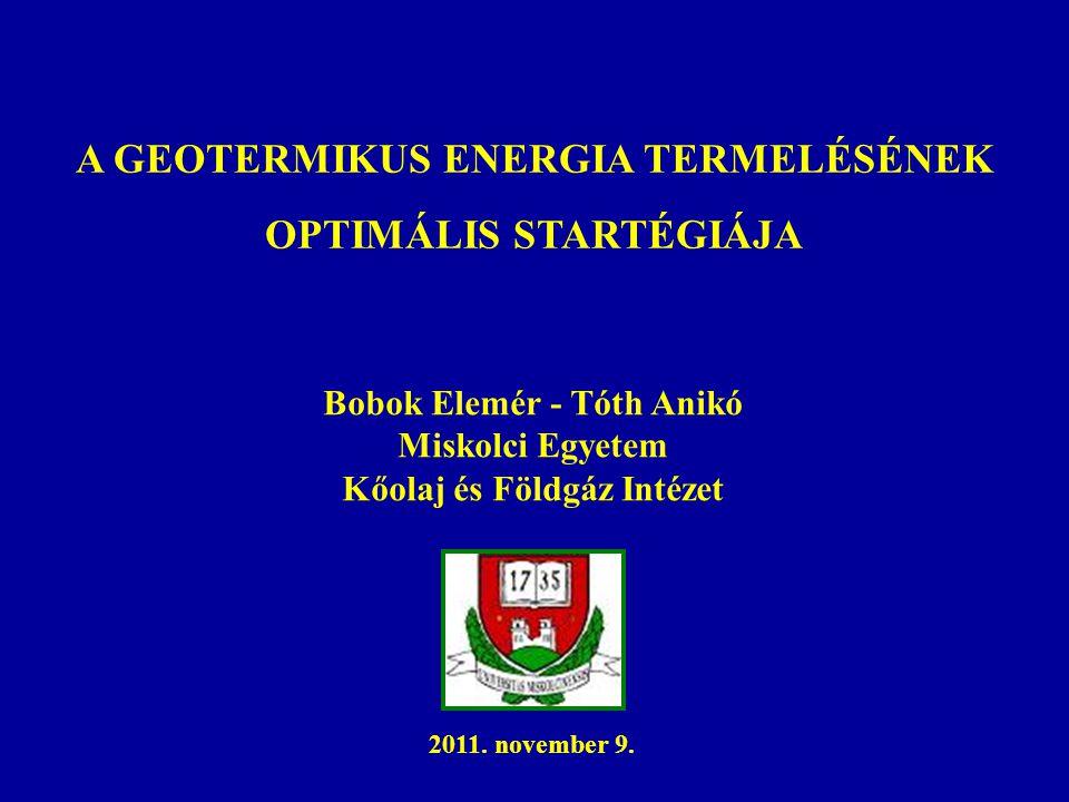 A GEOTERMIKUS ENERGIA TERMELÉSÉNEK OPTIMÁLIS STARTÉGIÁJA