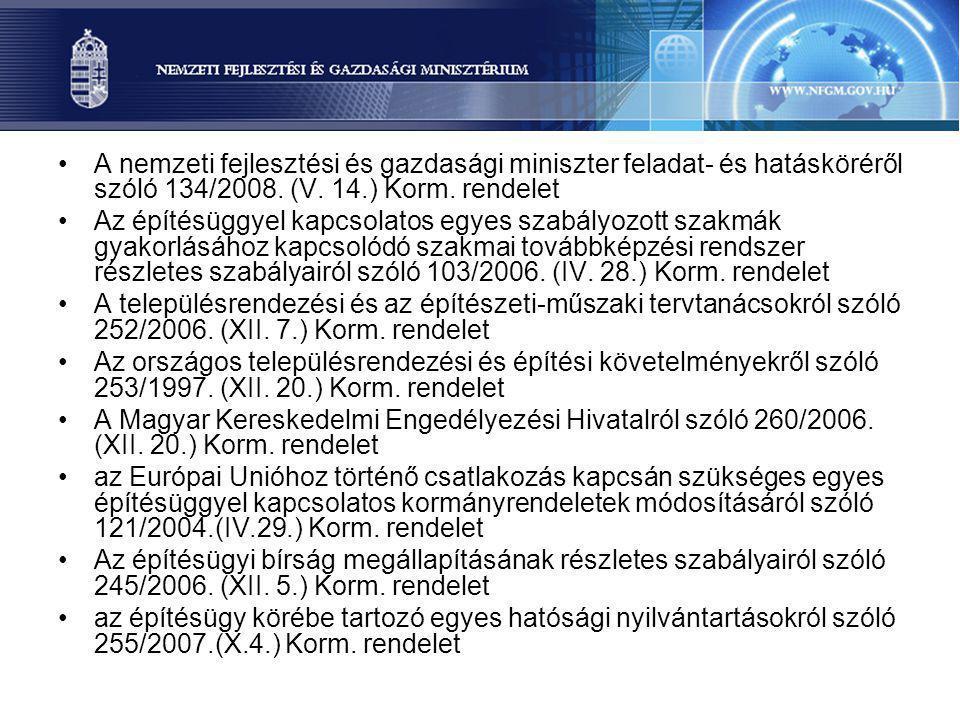 A nemzeti fejlesztési és gazdasági miniszter feladat- és hatásköréről szóló 134/2008. (V. 14.) Korm. rendelet