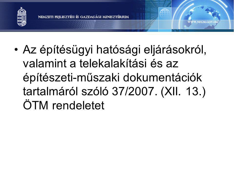 Az építésügyi hatósági eljárásokról, valamint a telekalakítási és az építészeti-műszaki dokumentációk tartalmáról szóló 37/2007.