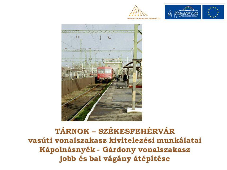 TÁRNOK – SZÉKESFEHÉRVÁR vasúti vonalszakasz kivitelezési munkálatai