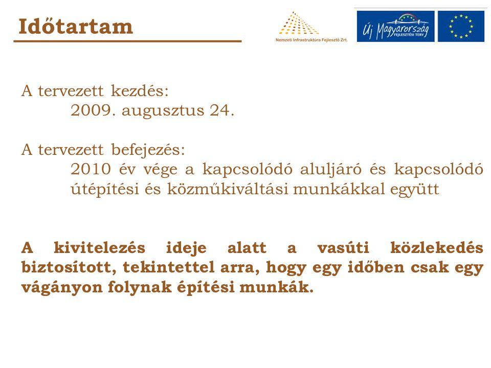 Időtartam A tervezett kezdés: 2009. augusztus 24.