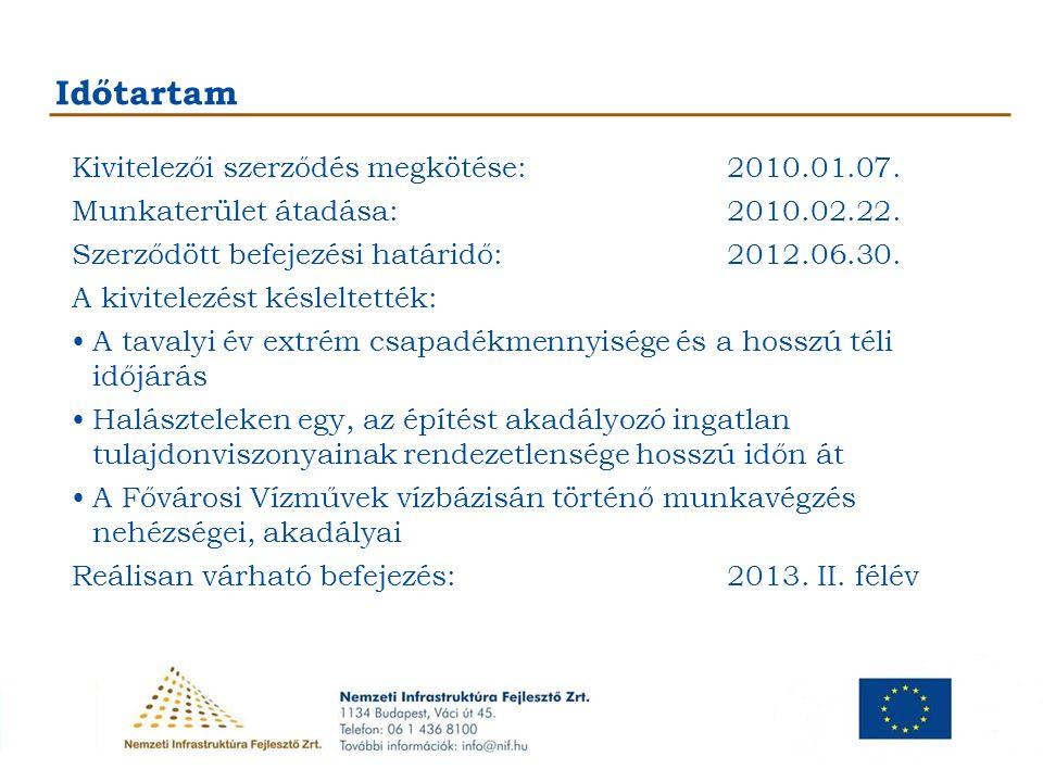 Időtartam Kivitelezői szerződés megkötése: 2010.01.07.