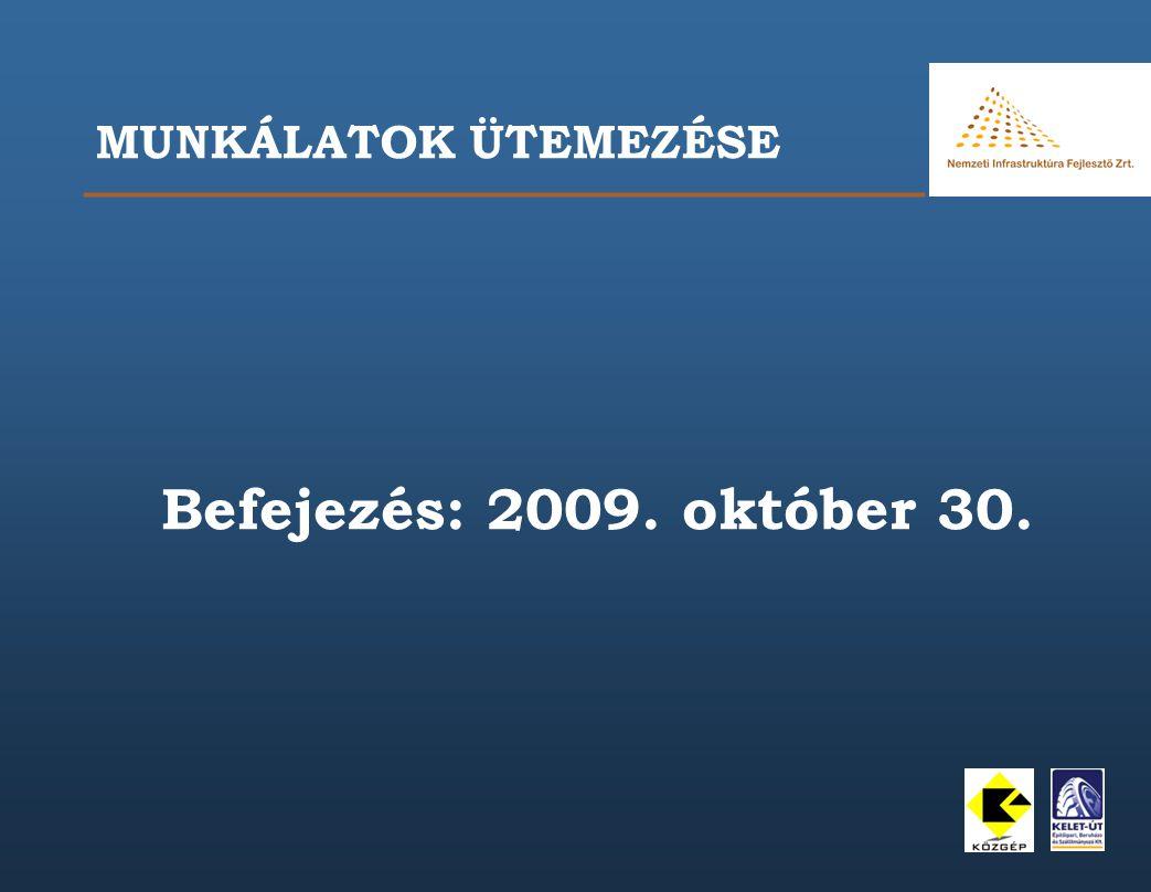 MUNKÁLATOK ÜTEMEZÉSE Befejezés: 2009. október 30.