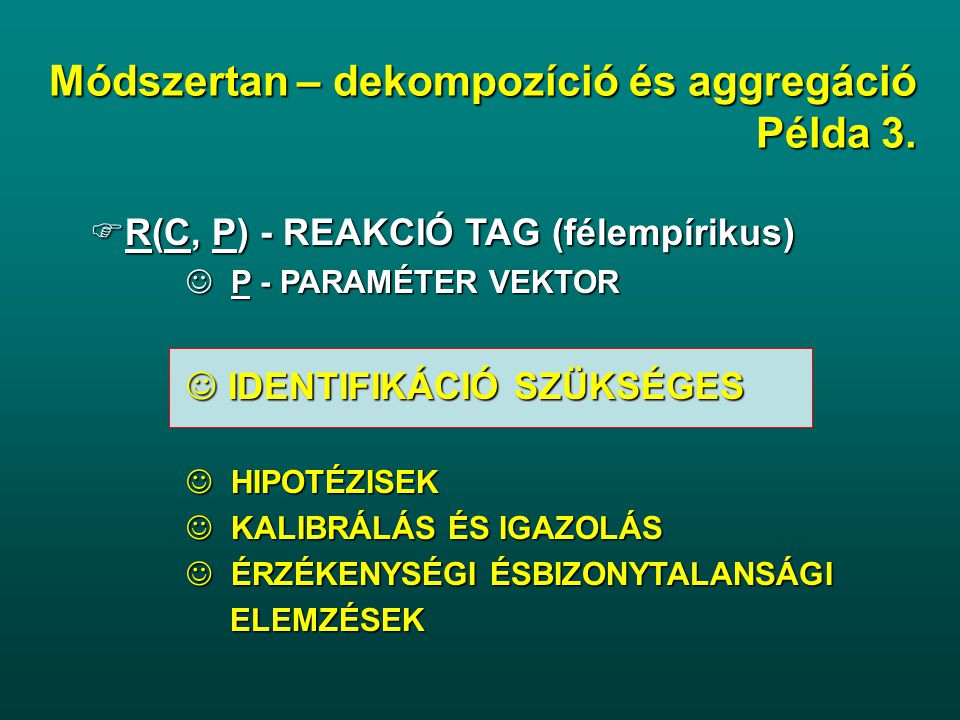 Módszertan – dekompozíció és aggregáció Példa 3.