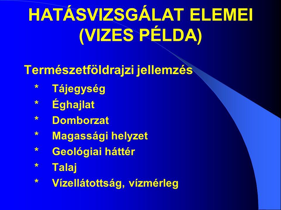 HATÁSVIZSGÁLAT ELEMEI (VIZES PÉLDA)