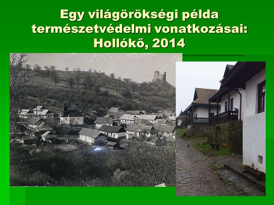 Egy világörökségi példa természetvédelmi vonatkozásai: Hollókő, 2014