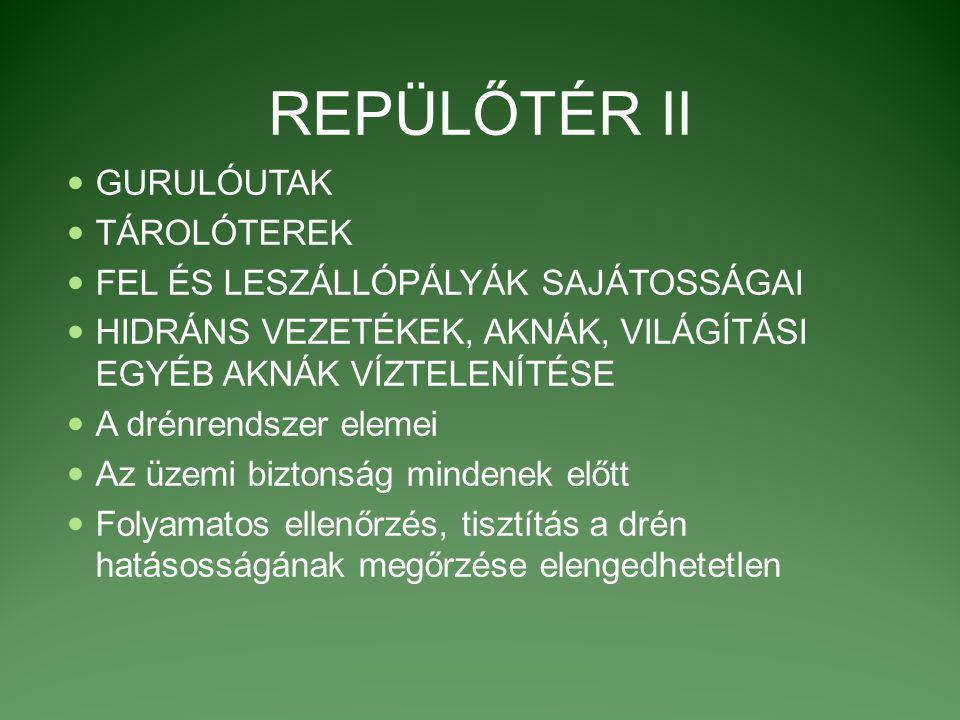 REPÜLŐTÉR II GURULÓUTAK TÁROLÓTEREK FEL ÉS LESZÁLLÓPÁLYÁK SAJÁTOSSÁGAI