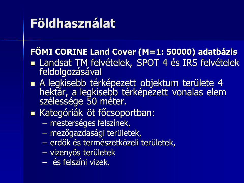 Földhasználat FÖMI CORINE Land Cover (M=1: 50000) adatbázis. Landsat TM felvételek, SPOT 4 és IRS felvételek feldolgozásával.