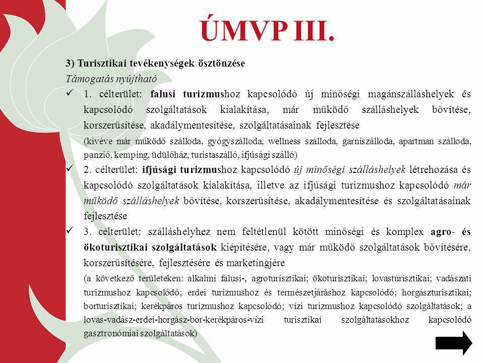 ÚMVP III. 3) Turisztikai tevékenységek ösztönzése Támogatás nyújtható