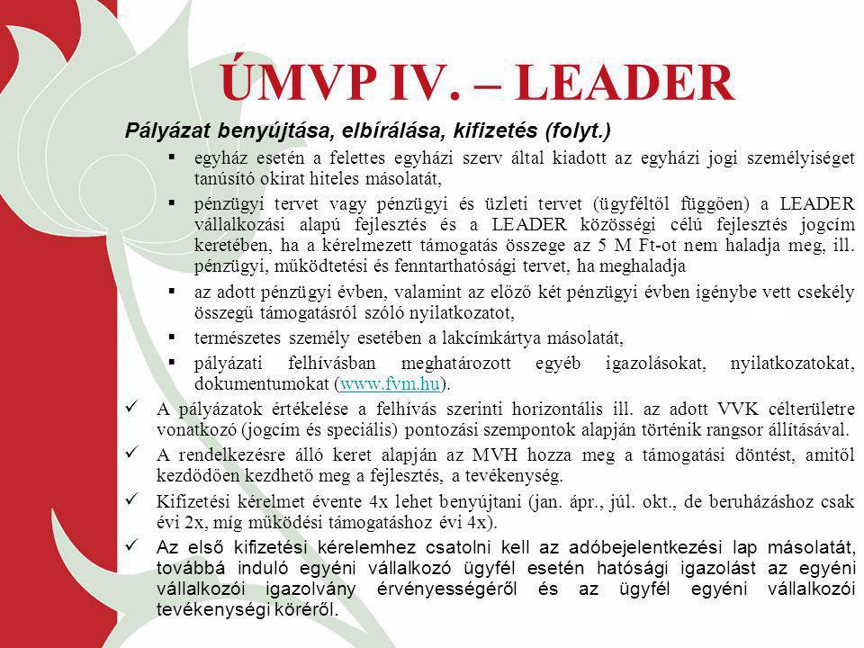 ÚMVP IV. – LEADER Pályázat benyújtása, elbírálása, kifizetés (folyt.)