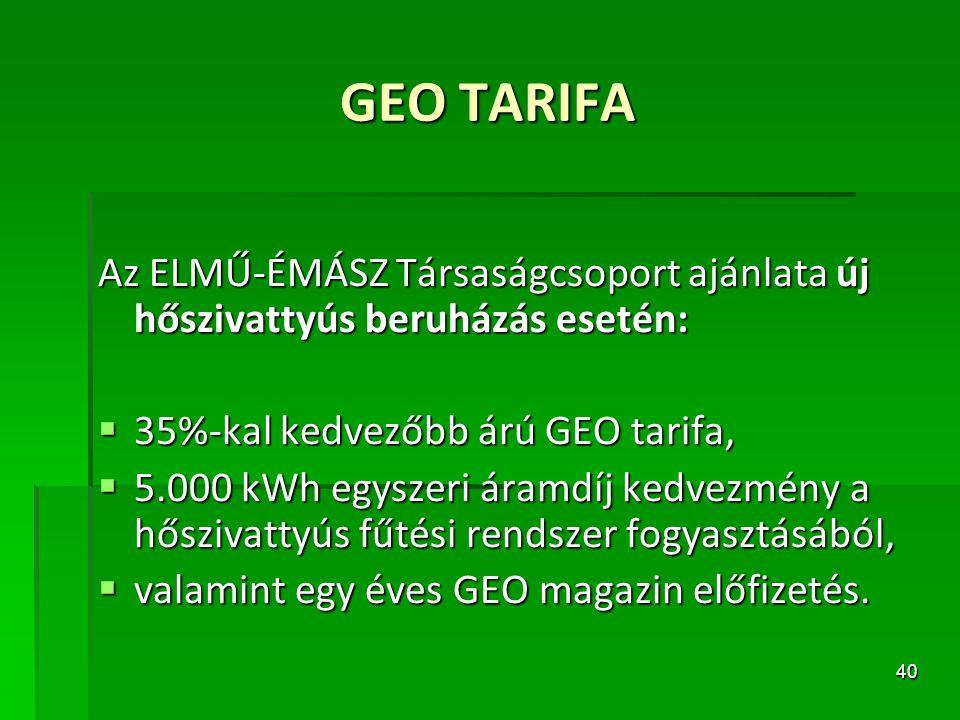 GEO TARIFA Az ELMŰ-ÉMÁSZ Társaságcsoport ajánlata új hőszivattyús beruházás esetén: 35%-kal kedvezőbb árú GEO tarifa,