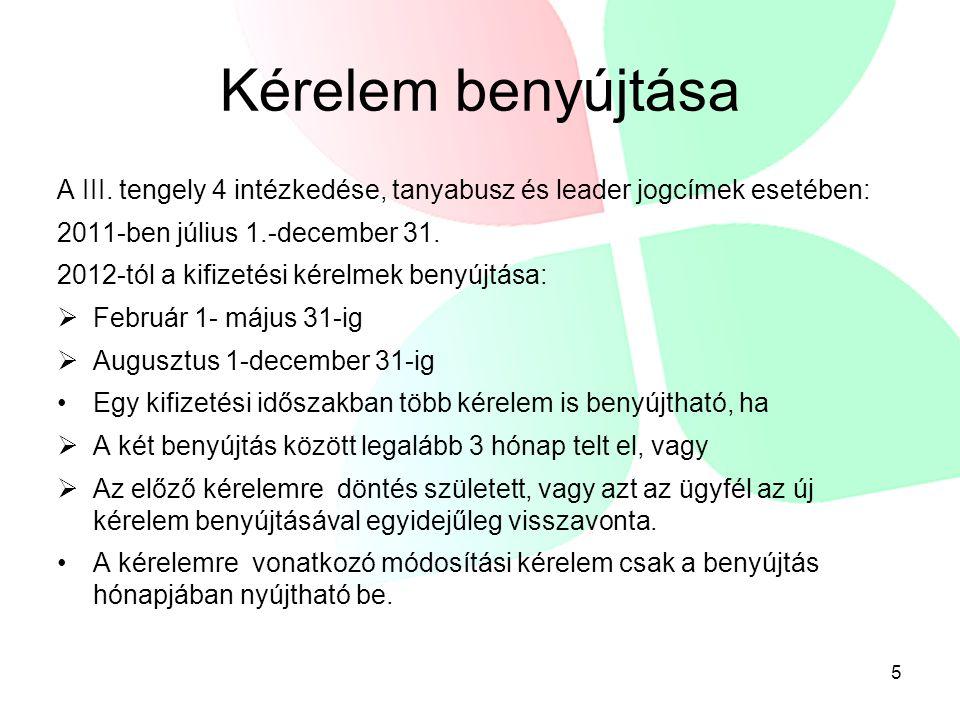 Kérelem benyújtása A III. tengely 4 intézkedése, tanyabusz és leader jogcímek esetében: 2011-ben július 1.-december 31.